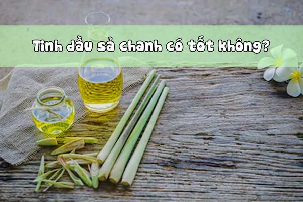 Sử dụng tinh dầu sả chanh có tốt không?