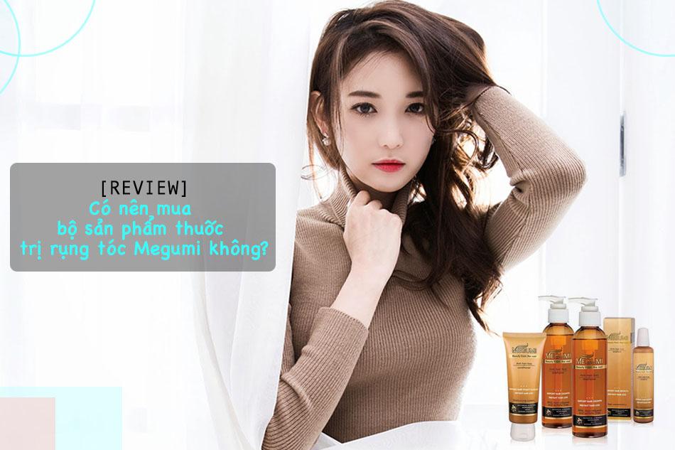 CÓ NÊN mua bộ sản phẩm trị rụng tóc của Megumi không?