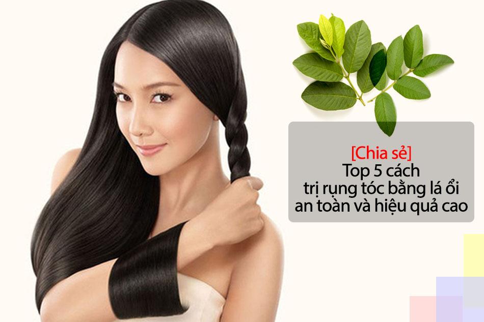 Top 5 cách trị rụng tóc bằng lá ổi