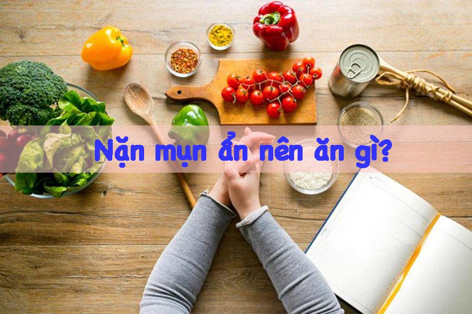 Nặn mụn ẩn nên ăn gì?